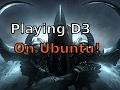 Playing Windows games (Diablo 3) on Ubuntu Linux  14.04 with PlayOnLinux :)