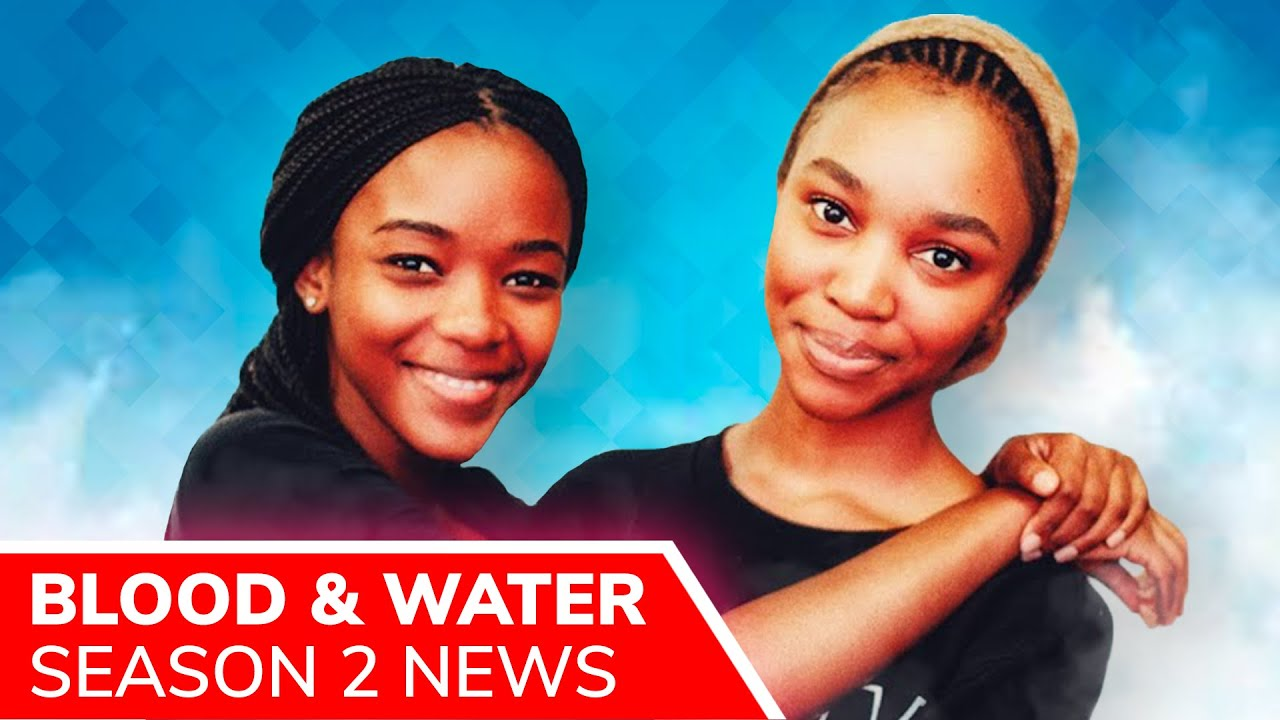 BLOOD & WATER Season 2: What's Next for Puleng and Fikile? New Season Expected on Netflix in 2021 - YouTube