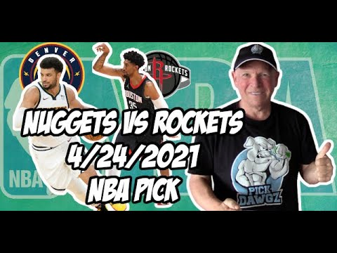 Denver Nuggets vs Houston Rockets 4/24/21 Free NBA Pick and Prediction NBA Betting Tips