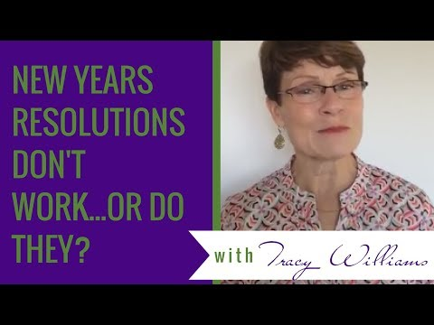 New Years Resolutions Don't Work...Or Do They? asks Tracy Lynn Williams