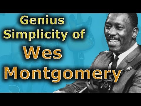 Wes Montgomery - This is What Makes Him Amazing