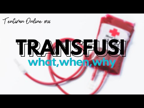 TENTIRAN ONLINE #26 - TRANSFUSI (WHAT,WHEN,WHY)