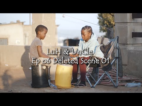 Luh & Uncle - Luh Fixing Things (Ep 06 Deleted Scene 01)