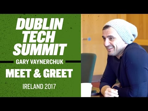 Dublin Tech Summit Meet & Greet Gary Vaynerchuk | Ireland 2017