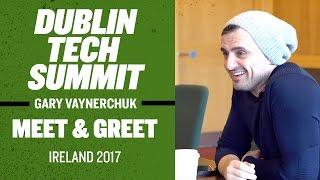 Dublin Tech Summit Meet & Greet Gary Vaynerchuk | Ireland 2017