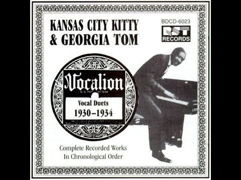 Kansas City Kitty & Georgia Tom~How Can You Have the Blues~1930