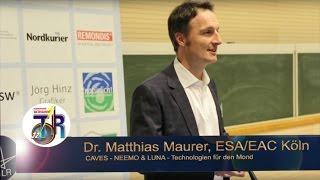 32 TDR: Dr. Matthias Maurer, ESA,EAC Köln - CAVES, NEEMO, LUNA, Technologien für den Mond
