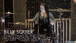 """Billy Squier - Christmas Is the Time to Say """"I Love You"""" ( Ксения Данилкович drum cover ) Microfon"""