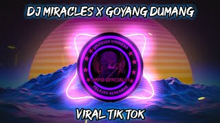 DJ MIRACLES X GOYANG DUMANG