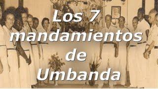 Video Los 7 mandamientos de Umbanda download MP3, 3GP, MP4, WEBM, AVI, FLV Oktober 2018