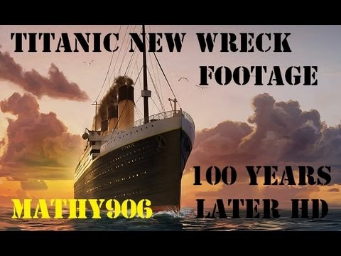Titanic New Wreck Footage 100 Years Later HD