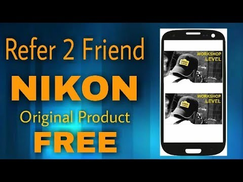 REFER ONLY 2 FRIENDS AND EARN NIKON ORIGINAL PRODUCTS ( Trusted site )