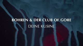 Bohren & Der Club Of Gore 'Deine Kusine' (Official Video)
