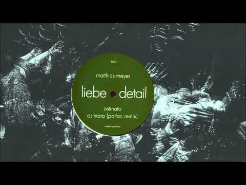 Matthias Meyer - Ostinato (Patlac Remix)