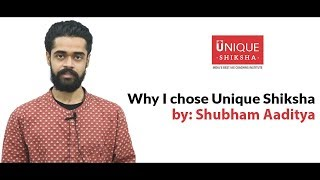 Why I Chose Unique Shiksha: Student Testimonial by Shubham Aaditya