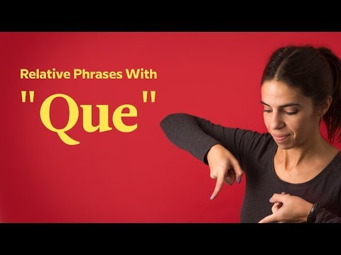 """Relative Phrases """"Que"""" You Need To Know"""
