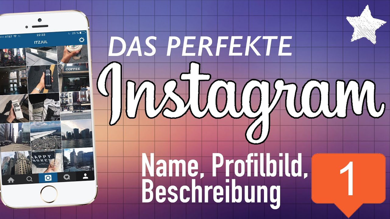 Das Perfekte Instagram Teil 1 Name Profilbild Beschreibung