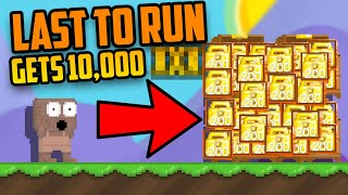 LAST TO RUN gets 10,000 _____(RIP MY DLS) | Growtopia