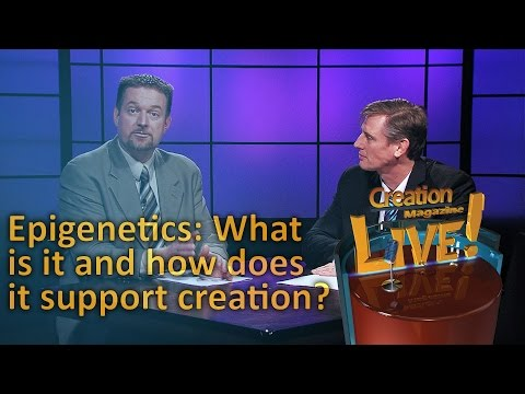 Epigenetics: What is it and how does it confirm creation? (Creation Magazine LIVE! 5-13)