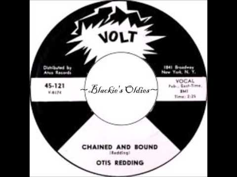 Chained and Bound  ~  Otis Redding