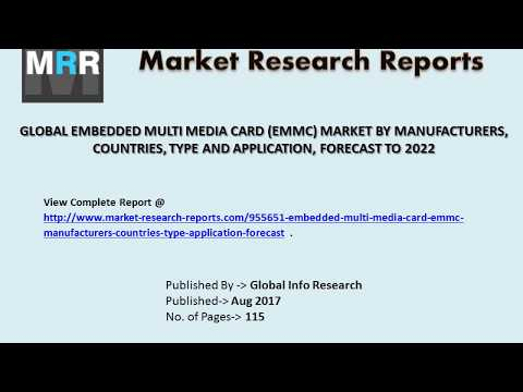 Global Embedded Multi Media Card (EMMC) Market Analysis Report 2017 to 2022