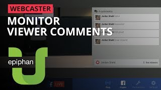 Monitor viewer comments [Webcaster]