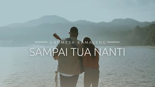 Andmesh - Sampai Tua Nanti (Official Music Video)
