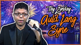 """AULD LANG SYNE"" SUNG BY TAY ZONDAY! HAPPY NEW YEAR!"