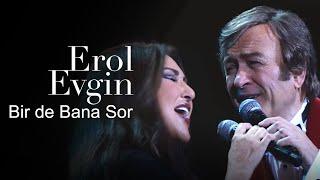 Erol Evgin & Nükhet Duru - Bir de Bana Sor (Konser Klibi)