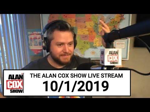 The Alan Cox Show - The Alan Cox Show Live Stream (10/1/2019)