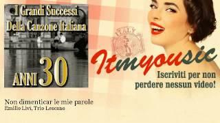 Emilio Livi, Trio Lescano - Non dimenticar le mie parole - ITmYOUsic