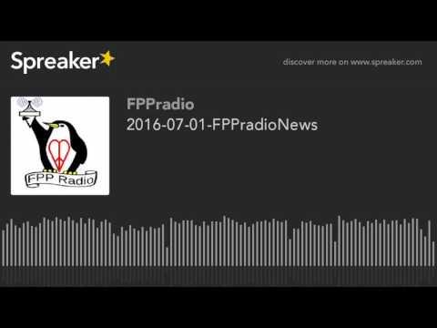 2016-07-01-FPPradioNews