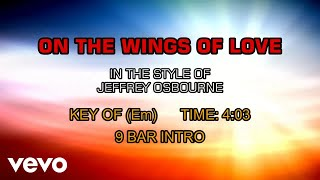 Jeffrey Osborne - On The Wings Of Love (Karaoke)