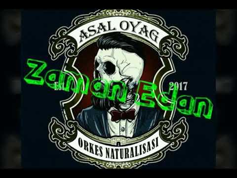 Asal Oyag Orkes - Zaman Edan (single lagu).