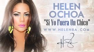 Helen Ochoa - Si Yo Fuera Un Chico