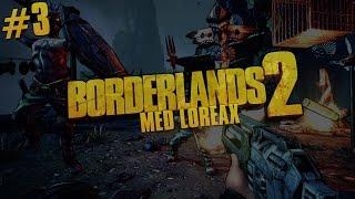 let s play borderlands 2 med loreax del 3 svenska