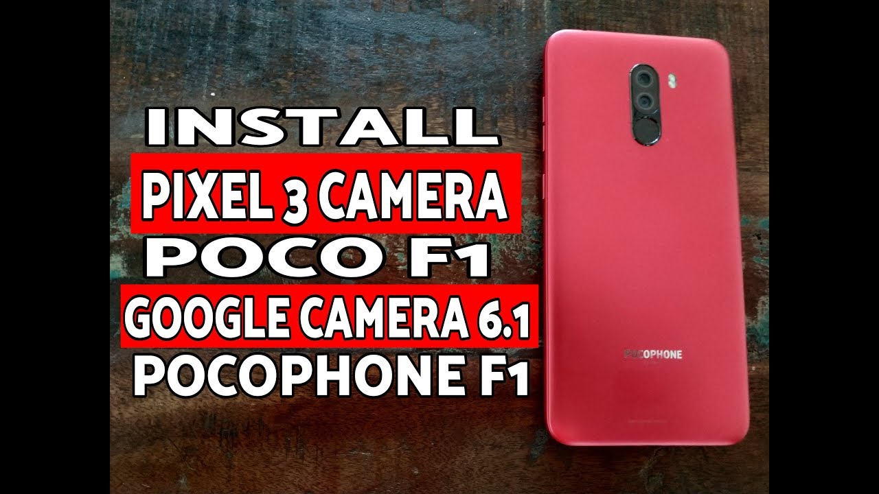 Install Pixel 3 Camera on Poco F1