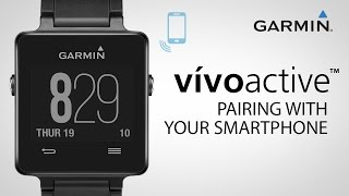 Garmin vívoactive: Pairing with Your Smartphone