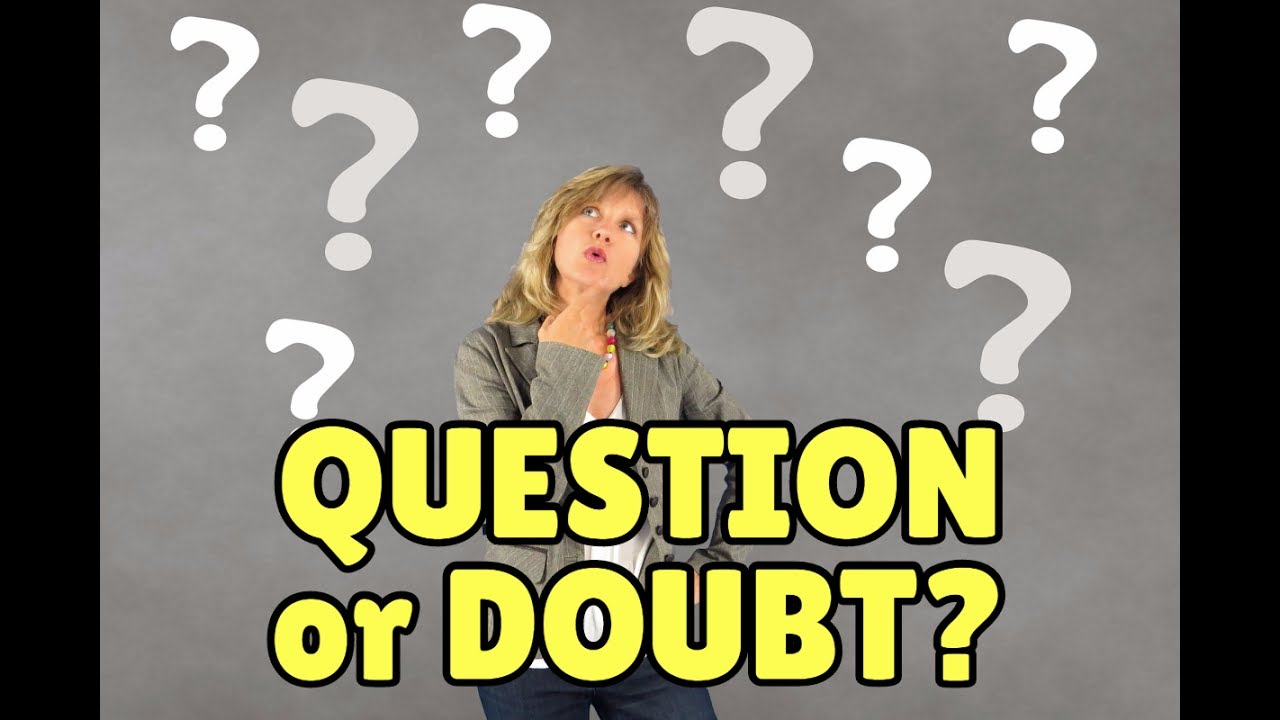 """Do you have a """"question"""" or a """"doubt""""? - YouTube"""