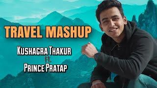 Travel Mashup | Kushagra Thakur | Latest Hindi Cover | Prince Pratap