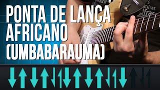 Ponta De Lança Africano (Umbabarauma) (como tocar - aula de guitarra)