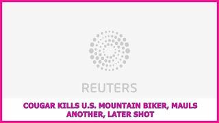 US BREAKING NEWS | Cougar kills U.S. mountain biker, mauls another, later shot