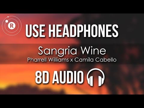 Pharrell Williams X Camila Cabello - Sangria Wine (8D AUDIO)