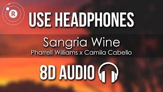 Pharrell Williams x Camila Cabello - Sangria Wine (8D AUDIO)