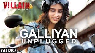 Galliyan (Unplugged) by Shraddha Kapoor | Ek Villain | Ankit Tiwari