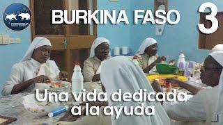 Una vida dedicada a la ayuda - Monjas Santi Pietro e Paolo - Francisca y Sergio en Burkina Faso 3