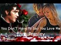Download You Don'T Have To Say You Love Me  ♥ Elvis Presley  ~  Traduzione in Italiano