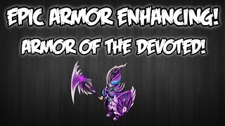 Knights and Dragons - EPIC ARMOR ENHANCING! | Armor of the Devoted: Level 1-99!