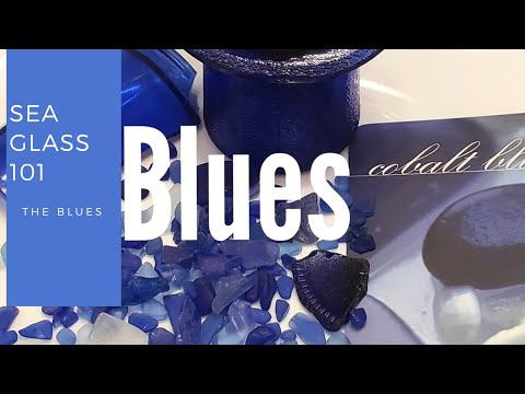 SEA GLASS 101|  BLUE SEA GLASS (Cobalt & cornflower blue)