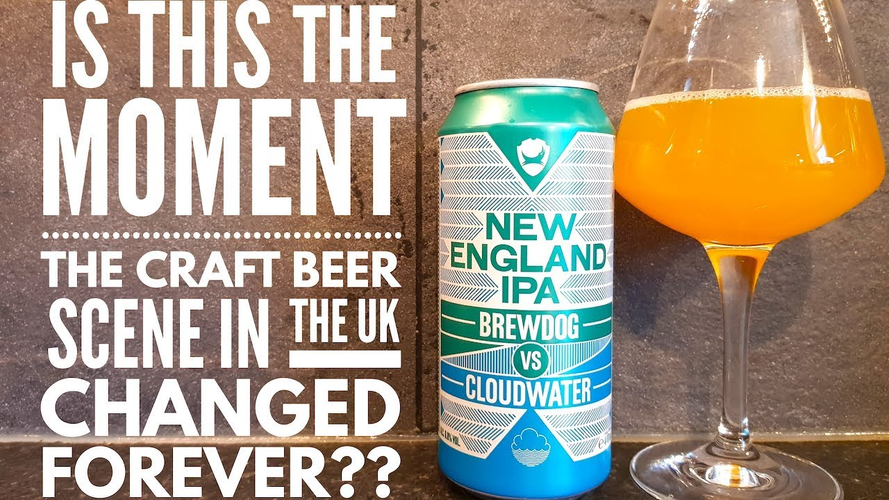 Brewdog Vs Cloudwater New England Ipa British Craft Beer Review Youtube